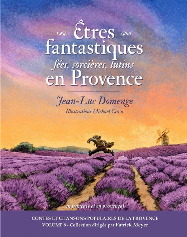 Etres fantastiques : fées, sorcières, lutins en Provence