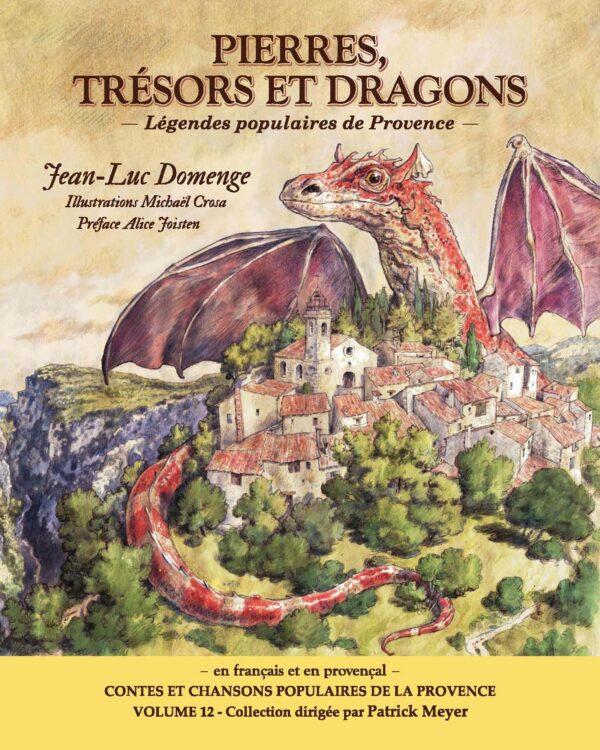 Pierres, trésors et dragons, Légendes populaires de Provence